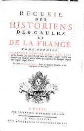 Recueil des historiens des Gaules et de la France ...