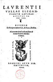 Elegantiarum latinae linguae libri sex: ejusdem de reciprocatione sui, et suus, libellus