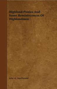 Highland Ponies and Some Reminiscences of Highlandmen