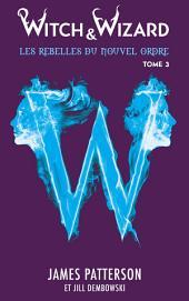 Witch & Wizard Les Rebelles du Nouvel Ordre 3