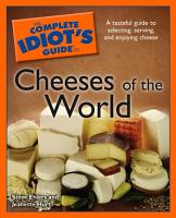 The Complete Idiot s Guide to Cheeses of the World PDF
