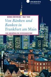 Von Bänken und Banken in Frankfurt am Main: Eine ungewöhnliche Entdeckungstour