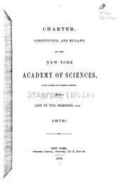 Charter, Constitution, and By-laws of the New York Academy of Sciences: (late Lyceum of Natural History) : with a List of the Members, Etc., 1876