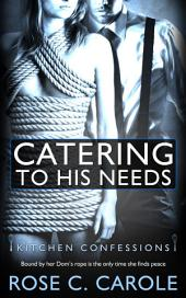 Catering to His Needs
