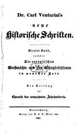 Karl [Heinrich Georg] Venturini's Neue historische Schriften: ¬Die europäischen Großmächte und ihre Schutzbefohlenen in neuester Zeit. 4