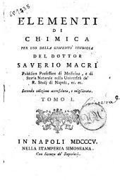 Elementi di chimica per uso della gioventù studiosa del dottor Saverio Macrì ... Tomo 1. [-2.]: 1