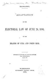 Translation. Adaptation of the Electoral Law of June 26, 1890, to the Islands of Cuba and Porto Rico