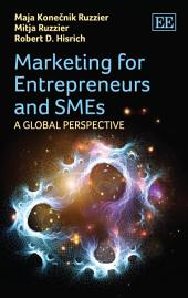 Marketing for Entrepreneurs and SMEs: A Global Perspective