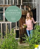 Gesunde Wildkr  uter aus meinem Garten PDF