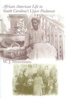 African American Life in South Carolina s Upper Piedmont  1780 1900 PDF