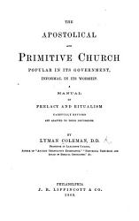 The Apostolical And Primitive Church Popular In Its Government A Manual On Prelacy And Ritualism Carefully Revised Etc Book PDF