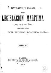 Extracto y clave de la legislación marítima de España: Volumen 2