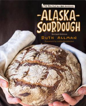Alaska Sourdough  Revised Edition