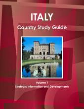 Italy Country Study Guide: Strategic Information and Developments