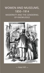 Women and museums 1850   1914 PDF