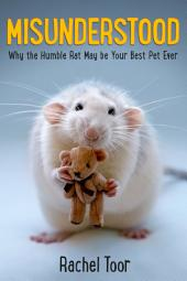 Misunderstood: Why the Humble Rat May Be Your Best Pet Ever
