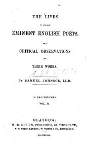 The Lives of the Most Eminent English Poets, 2: With Critical Observations on Their Works, Volume 2