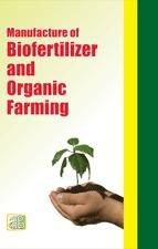 Manufacture of Biofertilizer and Organic Farming
