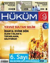 Yavuz Sultan Selim İran'a: Evine Dön! Âlem-i İslâm'a: Toparlanın Geliyoruz : Hüküm Dergisi: 7. Sayı | Temmuz 2013 | Yıl:1