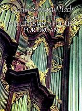 Complete preludes and fugues: for organ