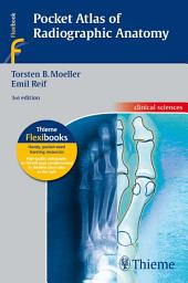 Pocket Atlas of Radiographic Anatomy: Edition 3