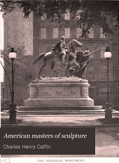 American Masters of Sculpture: Being Brief Appreciations of Some American Sculptors and of Some Phases of Sculpture in America