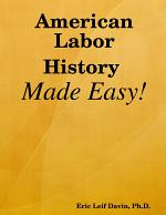 American Labor History Made Easy!