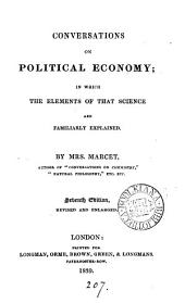 Conversations on political economy; by the author of 'Conversations on chemistry'. By Mrs. Marcet