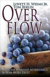 Overflow: Increase Worship Attendance & Bear More Fruit