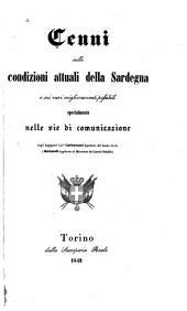 Cenni sulle condizioni attuali della Sardegna: e sui vari miglioramenti possibili, specialmente nelle vie di comunicazione