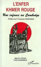 L'enfer khmer rouge: Une enfance au Cambodge