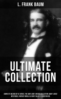 L  FRANK BAUM Ultimate Collection Complete Wizard of Oz Series  The Aunt Jane s Nieces Collection  Mary Louise Mysteries  Fantasy Novels   Fairy Tales  Illustrated  PDF