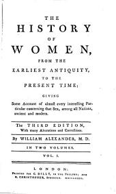 The history of women: from their earliest antiquity, to the present time; giving an account of almost every interesting particular concerning that sex, among all nations, ancient and modern, Volume 1