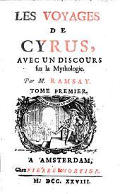 """""""Les"""" voyages de Cyrus avec un discours sur la mythologie: Volume1"""