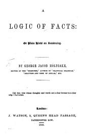 A Logic of Facts: Or Plain Hints on Reasoning