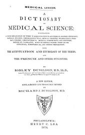 Medical Lexicon: A Dictionary of Medical Science; Containing a Concise Explanation of the Various Subjects and Terms of Anatomy, Physiology, Pathology, Hygiene, Therapeutics ... with the Accentuation and Etymology of the Terms, and the French and Other Synonyms