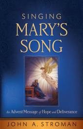 Singing Mary's Song: An Advent Message of Hope and Deliverance