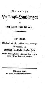 Baierische Landtags-Handlungen in den Jahren 1429 bis 1513: Nieder- und Oberländische Landtäge, im vereinigten Landshut-Ingolstädter Landantheile. 12