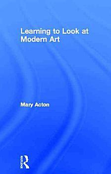 Learning to Look at Modern Art PDF