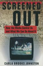 Screened Out: How the Media Control Us and What We Can Do About it