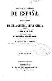 Historia eclesiástica de España o Adiciones a la Historia General de la Iglesia: (408 p.)