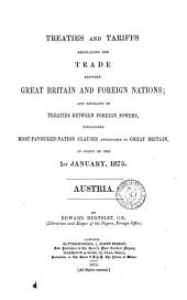 Treaties and Tariffs Regulating the Trade Between Great Britain and Foreign Nations: And Extracts of Treaties Between Foreign Powers, Containing Most-favoured-nation Clauses Applicable to Great Britain, Volume 1