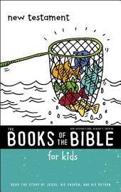 NIrV, The Books of the Bible for Kids: New Testament: Read the Story of Jesus, His Church, and His Return