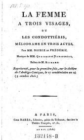 La femme a trois visages, ou les condottieris, melodrame en 3 actes