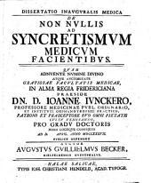 Diss. inaug. med de nonnullis ad syncretismum medicum facientibus