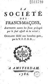 La Societe des francs-macons, Soutenue contre les faux prejuges par le seul aspect de la verite ; Ouvrage dedie aux honnetes gens, par le V. F. P: Partie2