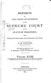Wisconsin Reports: Cases Determined in the Supreme Court of Wisconsin, Volume 18