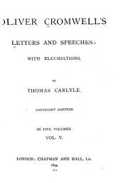 Letters and Speeches, with Elucidations: Volume 5