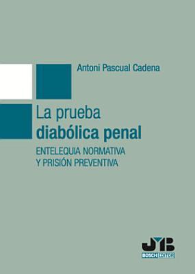 La prueba diab  lica penal PDF