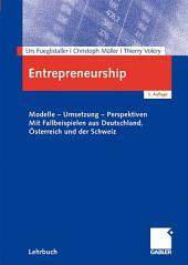 Entrepreneurship: Modelle - Umsetzung - Perspektiven Mit Fallbeispielen aus Deutschland, Österreich und der Schweiz, Ausgabe 2